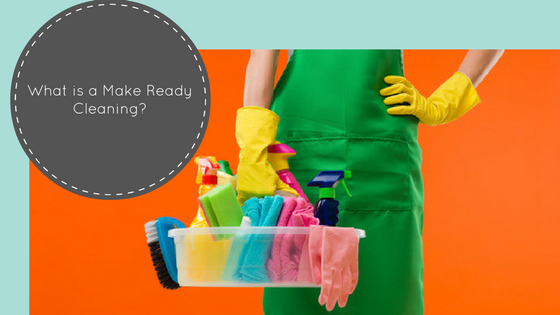 What is a Make Ready Cleaning?