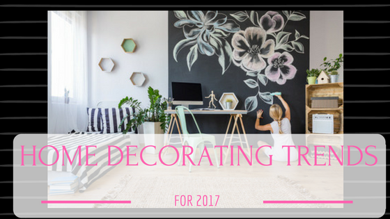 Hot Home Decorating Ideas for 2017