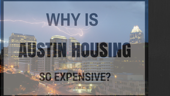 Why is Austin Housing so Expensive?