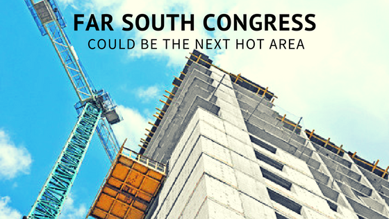 Far South Congress Could Be the Next Hot Area