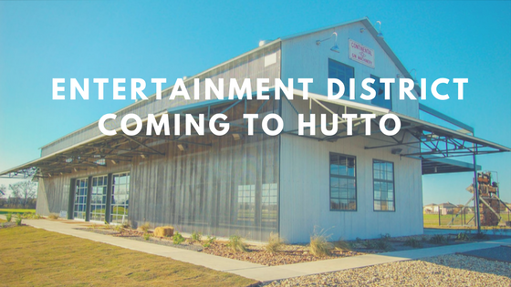 Entertainment District Coming to Hutto