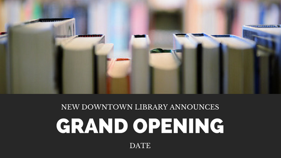 New Downtown Library Announces Grand Opening