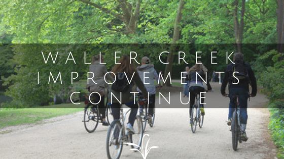 Waller Creek Improvements Continue