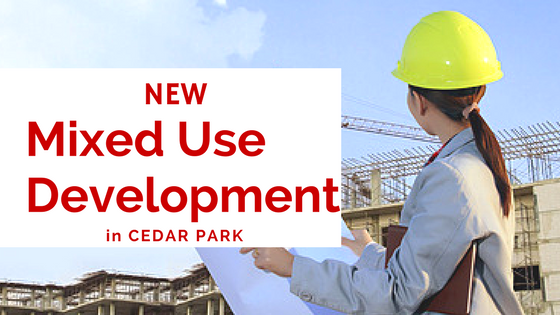 New Mixed Use Development in Cedar Park