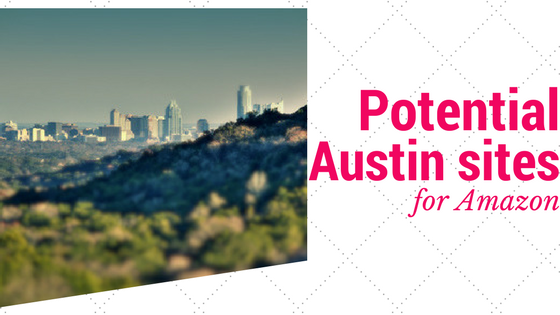 Potential Austin Sites for Amazon