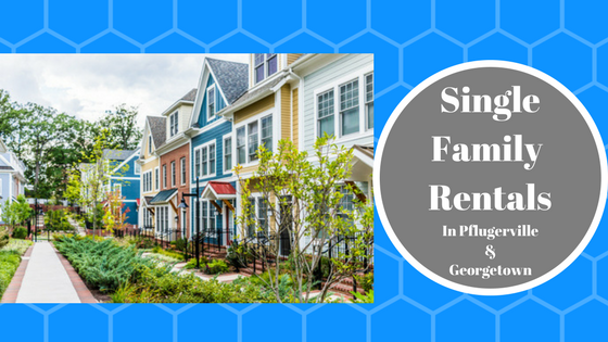 Single Family Rental Homes in Pflugerville and Georgetown